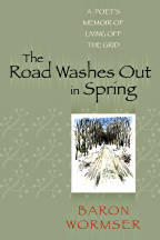 the-road-washes-out-in-spring-a-poets-memoir-of-living-off-the-grid-by-baron-wormser